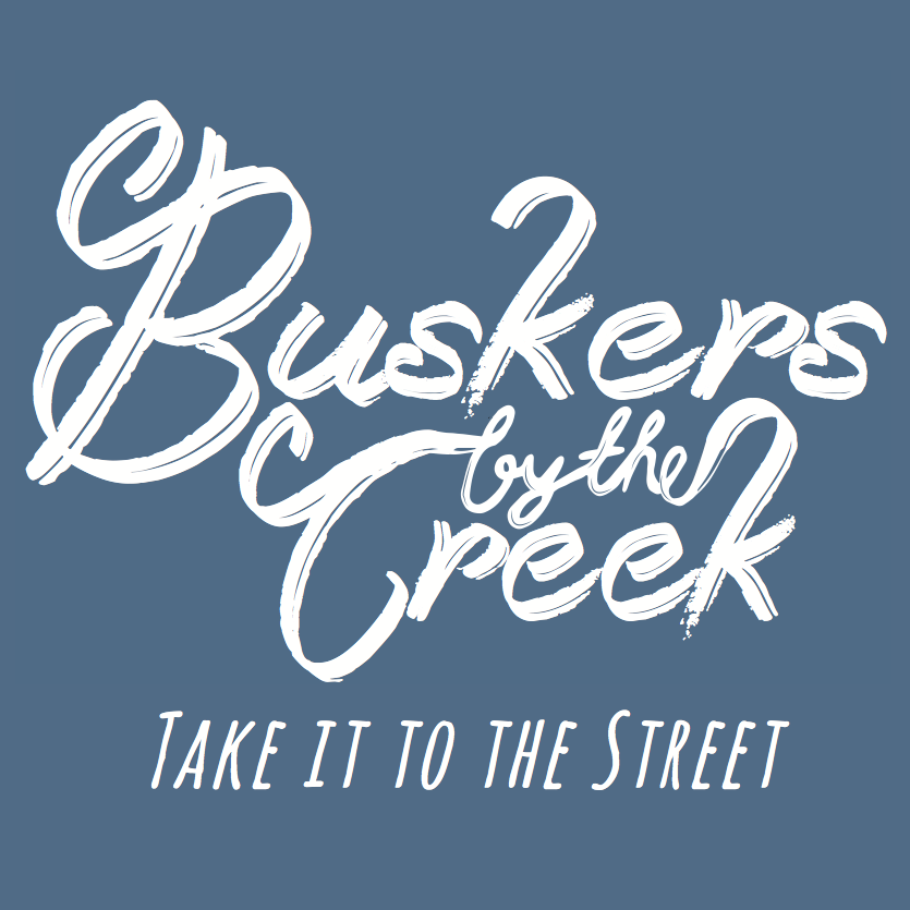 Buskers By The Creek, Take It To The Street